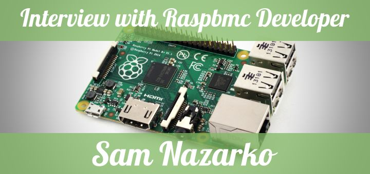 Raspbmc-Sam-Nazarko-Interview