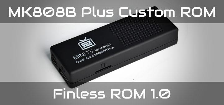 MK808B-Plus-Custom-ROM