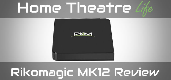 Rikomagic-MK12-Review-Featured