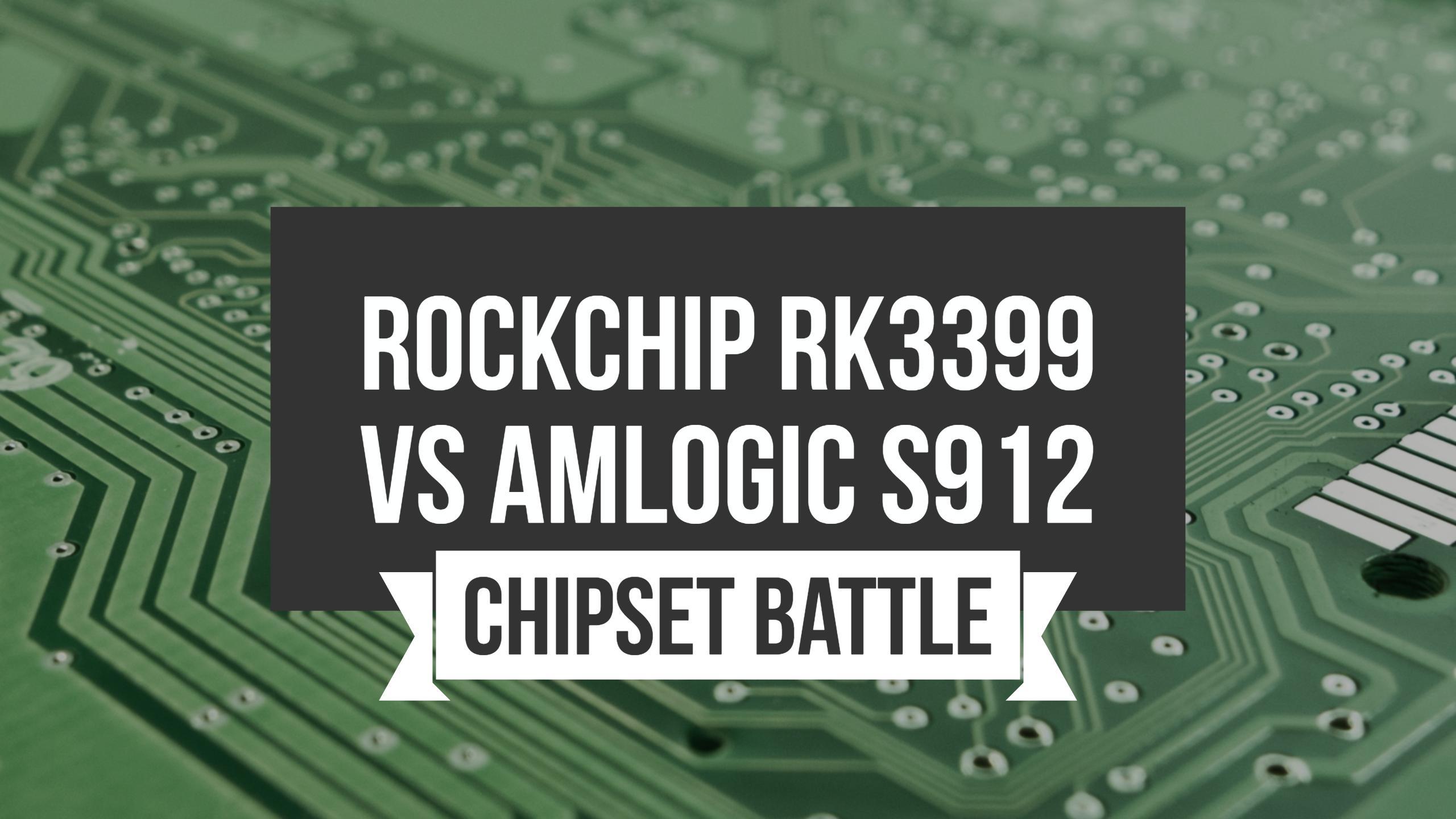 RK3399 vs S912 Best SoC