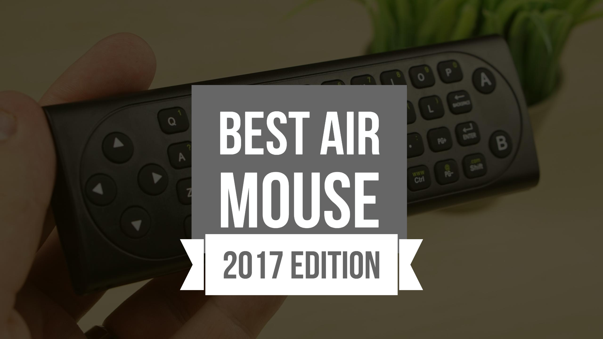 best air mouse 2017 get the best remote for android tv boxes and htpcs. Black Bedroom Furniture Sets. Home Design Ideas