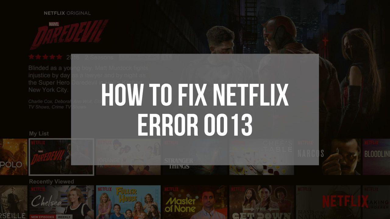 Fix Netflix Error 0013
