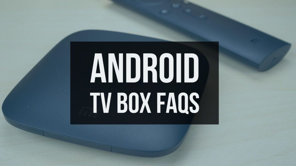Android TV Box FAQs