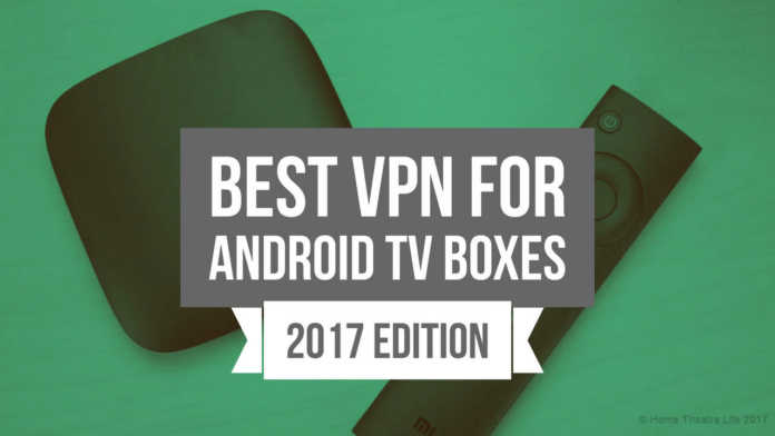 Best VPN for Android TV Boxes 2017