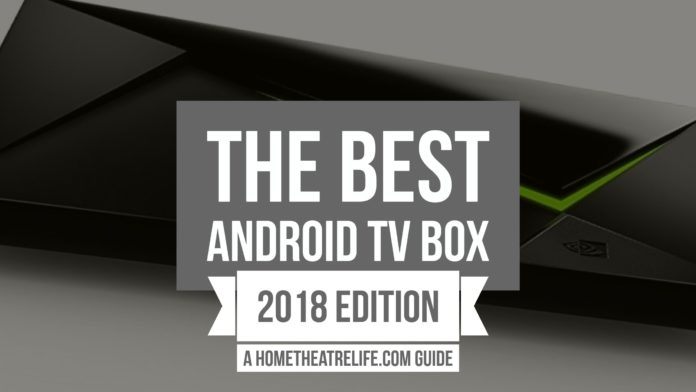 Best Android Tv Box 2018 7 Top Streaming Media Players For Kodi And